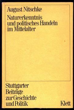 Naturerkenntnis und politischen Handeln im Mittelalter : Körper-Bewegung- Raum