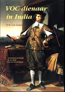 VOC-dienaar in India : Geleynssen de Jongh in het land van de Groot-Mogol