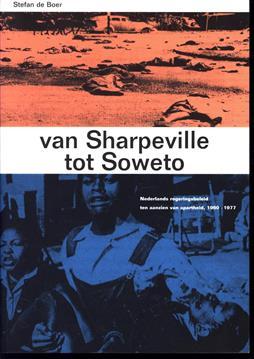 Van Sharpeville tot Soweto : Nederlands regeringsbeleid ten aanzien van apartheid, 1960-1977