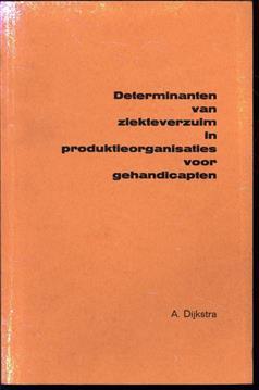 Determinanten van ziekteverzuim in produktieorganisaties voor gehandicapten