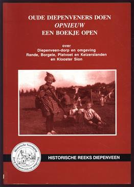 Oude Diepenveners doen opnieuw een boekje open, over Diepenveen-dorp en omgeving Rande, Borgele, Platvoet en Keizerslanden en Klooster Zion
