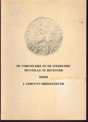 De vorstelijke en de stedelijke muntslag te Deventer