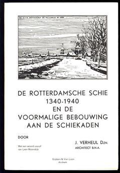 De Rotterdamse Schie, 1340-1940 en de voormalige bebouwing aan de Schiekaden, enkele historische gegevens betreffende de 600-jaar bestaande Rotterdamschee Schie alsmede een ge�llustreerd overzicht van de meerendeels omstreeks 1875-1880 verdwenen stat