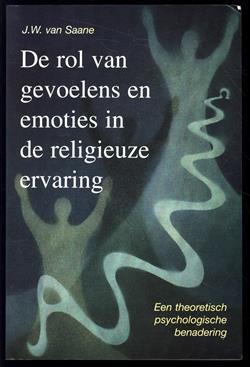 De rol van gevoelens en emoties in de religieuze ervaring : een theoretisch-psychologische benadering