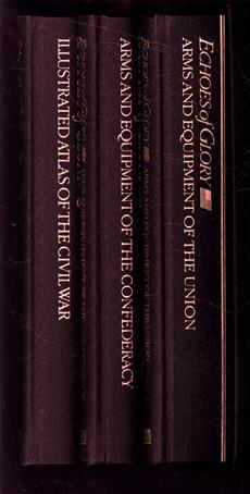 Echoes of glory.- Echoes of Glory. [3 Vols. Compl.in Slipcase]. 1. Arms and Equipment of the Union - 2. Arms of Equipment of the Confederacy - 3. Illustrated Atlas of the Civil War.