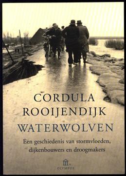 Waterwolven, een geschiedenis van stormvloeden, dijkenbouwers en droogmakers