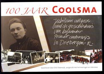 100 jaar Coolsma, jubileumuitgave met de geschiedenis van bijzonder primair onderwijs in Driebergen-Rijsenburg