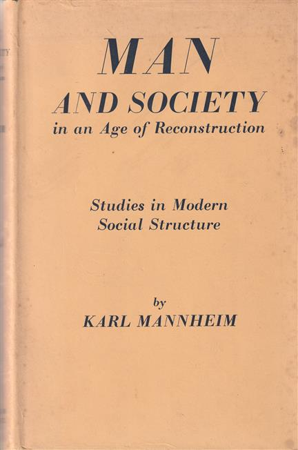 Man and society in an age of reconstruction, studies in modern social structure