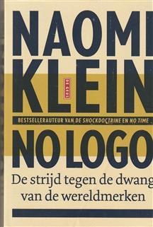 No logo, geen ruimte geen keuze geen werk, de strijd tegen de dwang van de wereldmerken