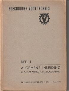 Boekhouden voor technici / Dl. 1, Algemene inleiding.