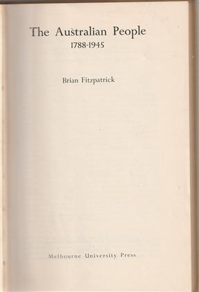 The Australian people, 1788-1945. Brian Fitzpatrick. [2nd edition.].