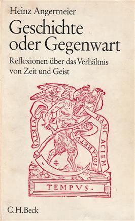Geschichte oder Gegenwart : Reflexionen über d. Verhältnis von Zeit u. Geist