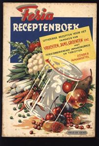 Feria receptenboek, uitvoerige recepten voor het inmaken van vruchten, jams, groenten enz. met Feria conserverende inmaakdruppels en tabletten, zonder inmaakketel