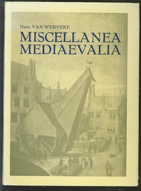 Miscellanea Mediaevalia, verspreide opstellen over economische en sociale geschiedenis van de Middeleeuwen