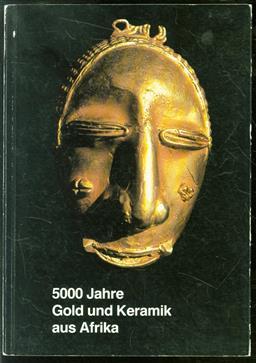 5000 Jahre Gold und Keramik aus Afrika