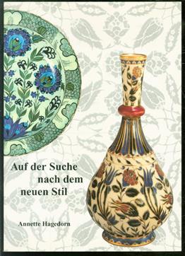 Auf der Suche nach dem neuen Stil, der Einflu� der osmanischen Kunst auf die europ�ische Keramik im 19. Jahrhundert