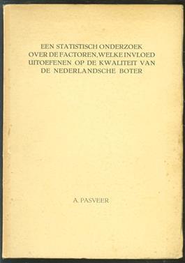 Een statistisch onderzoek over de factoren, welke invloed uitoefenen op de kwaliteit van de Nederlandsche boter