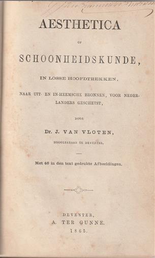 Aesthetica of schoonheidskunde, in losse hoofdtrekken naar uit- en in-heemsche bronnen voor Nederlanders geschetst