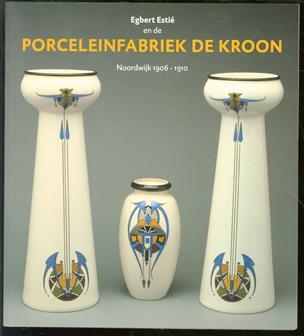 Porceleinfabriek de Kroon : Noordwijk 1906-1910
