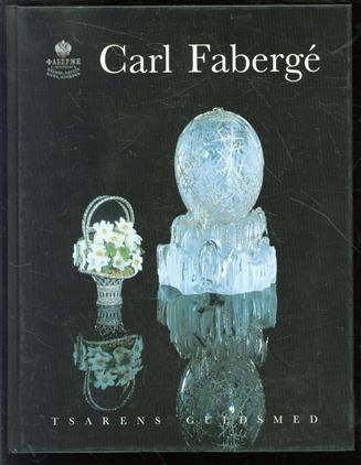 Carl Faberg� tsarens guldsmed : 6 juni-19 oktober 1997 : Nationalmuseum