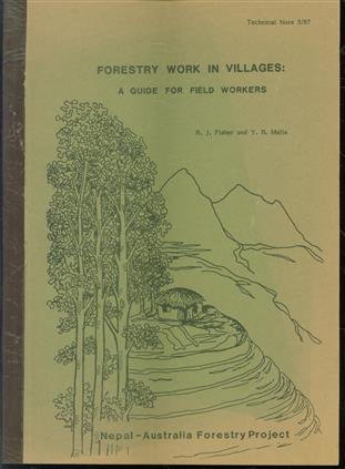 Forestry work in villages : a guide for field workers ( Nepal - Australia project )
