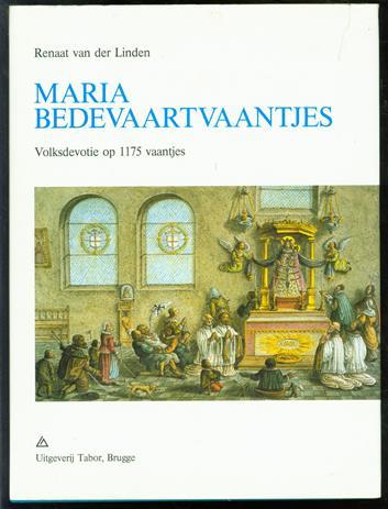 Mariabedevaartvaantjes : verering van Onze-Lieve-Vrouw op 1175 vaantjes
