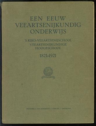 Een eeuw veeartsenijkundig onderwijs, 's Rijks-Veeartsenijschool, Veeartsenijkundige Hoogeschool 1821-1921