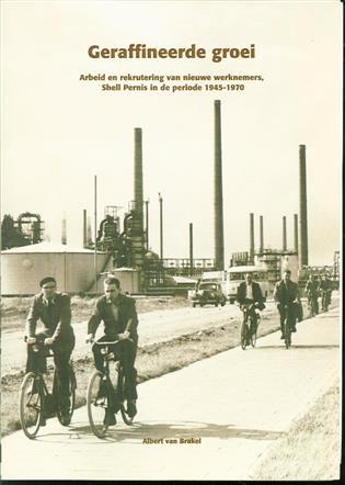 Geraffineerde groei : arbeid en rekrutering van nieuwe werknemers, Shell Pernis in de periode 1945-1970