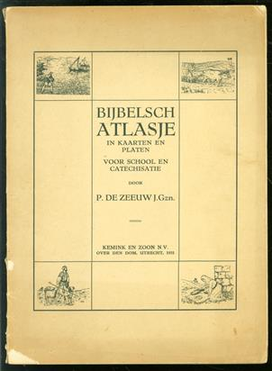 Bijbelsch atlasje in kaarten en platen voor school en catechisatie