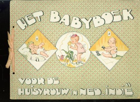 Het babyboek voor de huisvrouw in Ned.-Indi� ( 2e druk. incl. patronenvel )