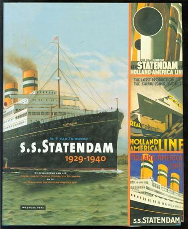S.S. Statendam 1929-1940 : de geschiedenis van het Dubbelschroef Turbine Stoomschip Statendam en de NV Maildienst der Holland-Amerika Lijn