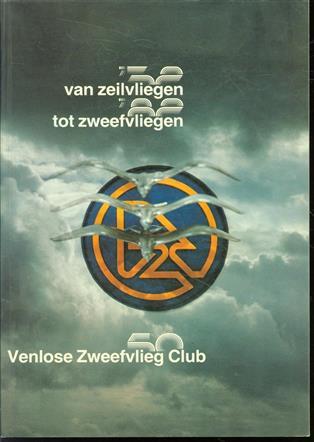 van zeilvliegen tot zweefvliegen 1932 - 1982