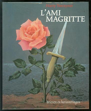 L'ami Magritte, brieven en herinneringen