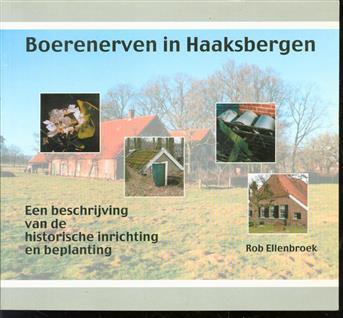 Boerenerven in Haaksbergen, een beschrijving van de historische inrichting en beplanting
