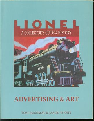 Lionel, a collector ;s guide and history. Volume VI, Advertising  art