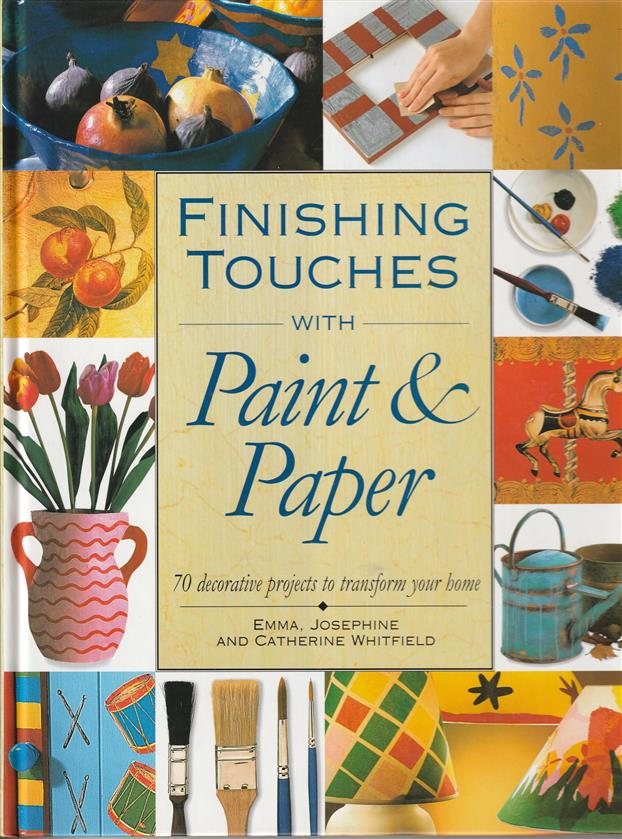 Finishing touches with paint & paper : 70 decorative projects to transform your home