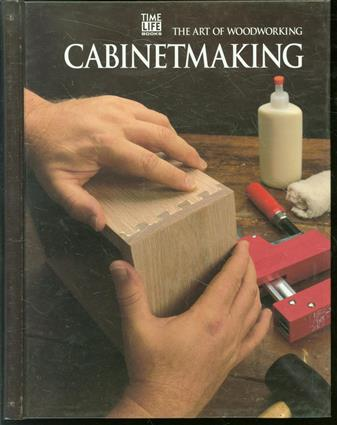 The art of woodworking: cabinetmaking.