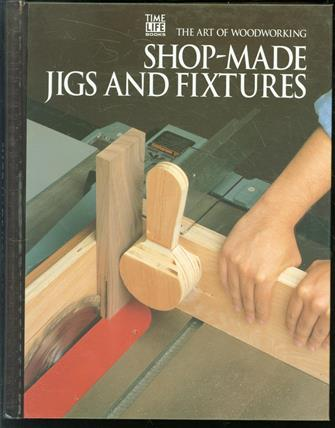 Shop-made jigs and fixtures.