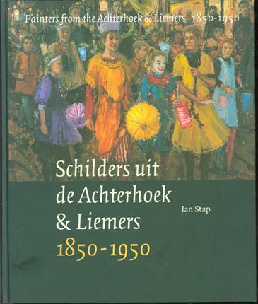 Schilders uit de Achterhoek & Liemers 1850-1950 = Painters from the Achterhoek & Liemers 1850-1950