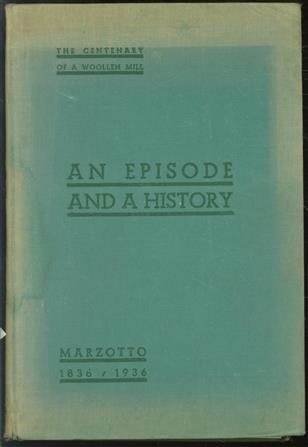 An episode and a history : Marzotto, 1836-1936 : the centenary of a woollen mill.
