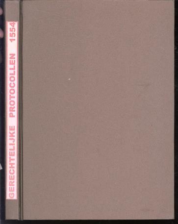 1554, Gerechtelijke protocollen van het Richterambt Bredevoort over het jaar ... met alfabetische namenindex en verklarende woordenlijst