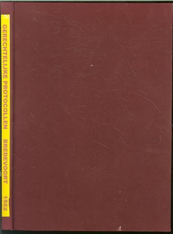Gerechtelijke protocollen van het Richterambt Bredevoort over het jaar ... met alfabetische namenindex en verklarende woordenlijst / 1552.