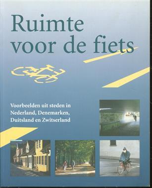Ruimte voor de fiets, voorbeelden uit steden in Nederland, Denemarken, Duitsland en Zwitserland