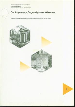 Selectie van beschermenswaardige grafmonumenten op de Algemene Begraafplaats Alkmaar 1830-1950