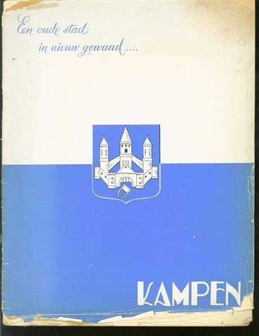 Kampen : propaganda-uitgave ten behoeve van de Gemeente Kampen ; Handel, nijverheid, industrie, sport, woongelegenheid, onderwijs, tourisme