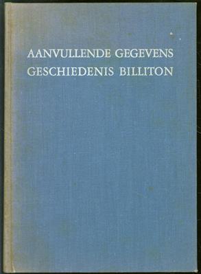 Aanvullende gegevens omtrent de geschiedenis van het eiland Billiton en het voorkomen van tin aldaar