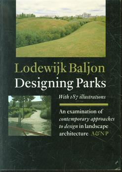 Designing parks : an examination of contemporary approaches to design in landscape architecture, based on a comparative design analysis of entries for the Concours International : Parc de la Villette Paris 1982-3