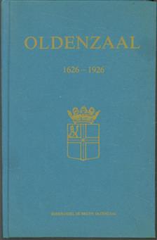 Oldenzaal 1626 - 1 augustus - 1926, met talrijke foto's van Oud-Oldenzaal, poorten, muren, schetskaarten enz
