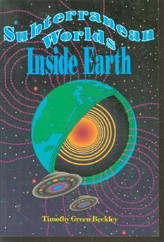 Timothy Green Beckley;s Subterranean worlds inside earth. ( the hollow earth )
