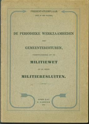 De periodieke werkzaamheden der Gemeentebesturen voortvloeiende uit de Militiewet en de Militiebesluiten.